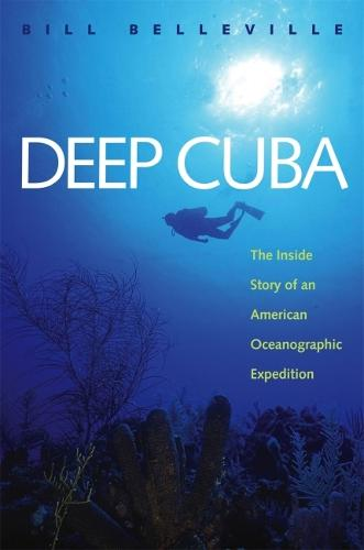 Deep Cuba: The Inside Story of an American Oceanographic Expedition (Paperback)