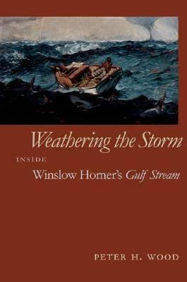 Weathering the Storm: Inside Winslow Homer's Gulf Stream - Mercer University Lamar Memorial Lectures No. 46 (Hardback)