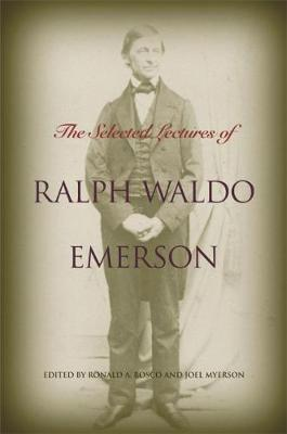 The Selected Lectures of Ralph Waldo Emerson (Hardback)