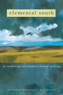Elemental South: An Anthology of Southern Nature Writing (Hardback)
