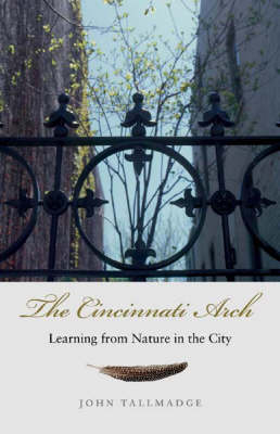 The Cincinnati Arch: Learning from Nature in the City (Hardback)