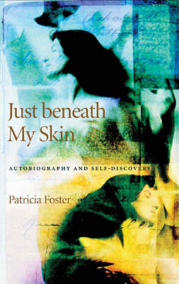 Just Beneath My Skin: Autobiography and Self-discovery (Hardback)