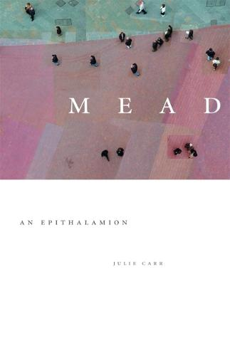 Mead: An Epithalamion (Paperback)