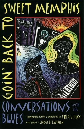 Goin' Back to Sweet Memphis: Conversations with the Blues (Paperback)