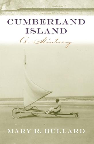 Cumberland Island: A History - Wormsloe Foundation Publication (Paperback)