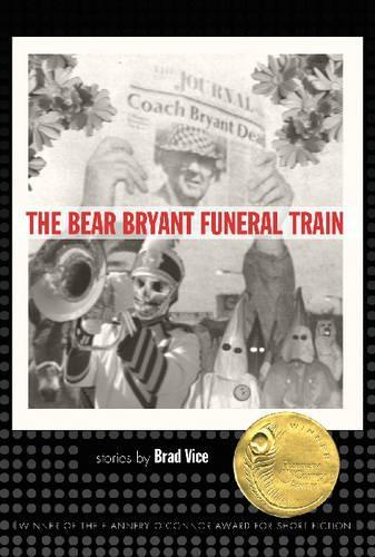 The Bear Bryant Funeral Train: Stories (Hardback)