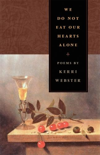 We Do Not Eat Our Hearts Alone: Poems (Paperback)