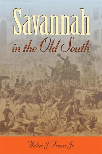 Savannah in the Old South - Wormsloe Foundation Publication (Paperback)
