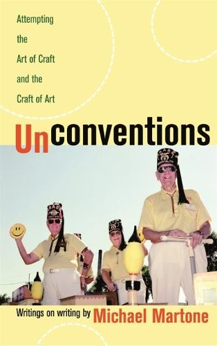 Unconventions: Attempting the Art of Craft and the Craft of Art (Paperback)