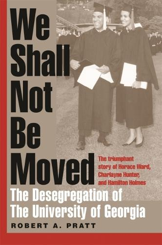 We Shall Not be Moved: The Desegregation of the University of Georgia (Paperback)