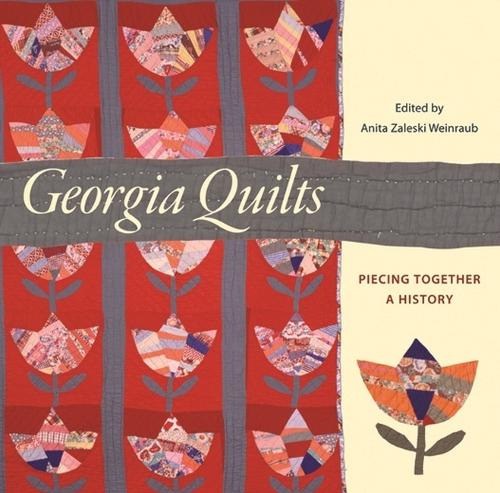 Georgia Quilts: Piecing Together a History - Wormsloe Foundation Publication (Paperback)