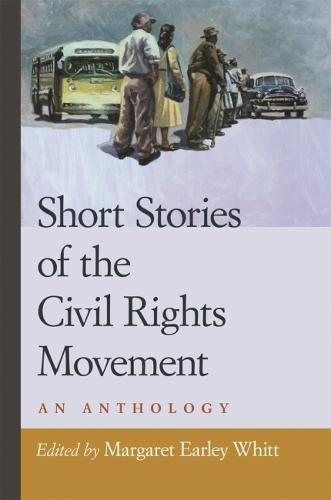 Short Stories of the Civil Rights Movement: An Anthology (Paperback)