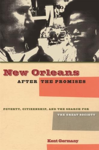 New Orleans After the Promises: Poverty, Citizenship, and the Search for the Great Society (Paperback)
