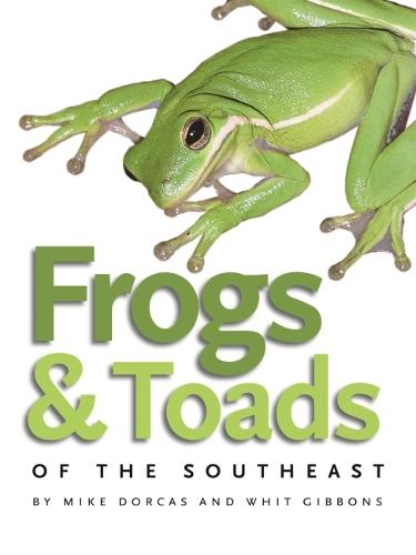 Frogs and Toads of the Southeast - Wormsloe Foundation Nature Book (Paperback)