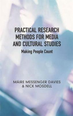 Practical Research Methods for Media and Cultural Studies: Making People Count (Hardback)