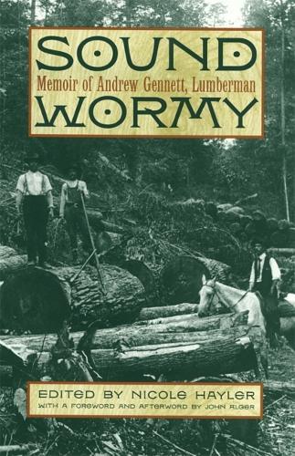 Sound Wormy: Memoir of Andrew Gennett, Lumberman (Paperback)