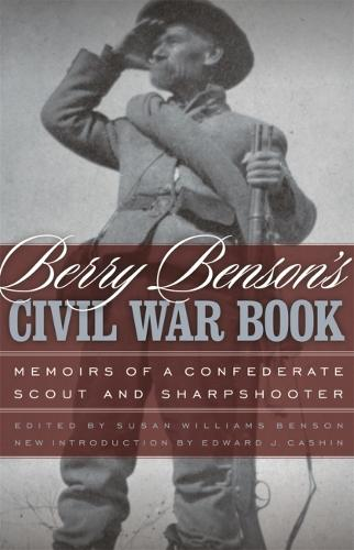 Berry Benson's Civil War Book: Memoirs of a Confederate Scout and Sharpshooter (Paperback)
