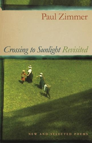 Crossing to Sunlight Revisited: New and Selected Poems (Paperback)
