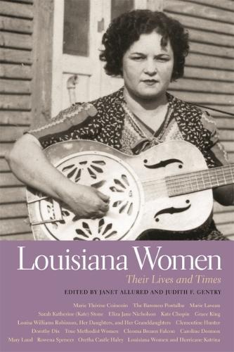 Louisiana Women: Their Lives and Times (Hardback)