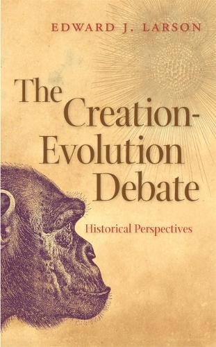 The Creation-evolution Debate: Historical Perspectives - George H. Shriver Lecture Series in Religion in American History (Paperback)