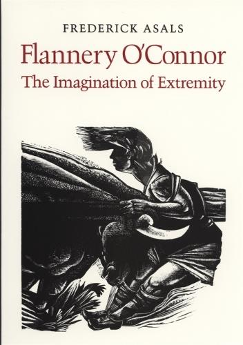 Flannery O'Connor: The Imagination of Extremity (Paperback)