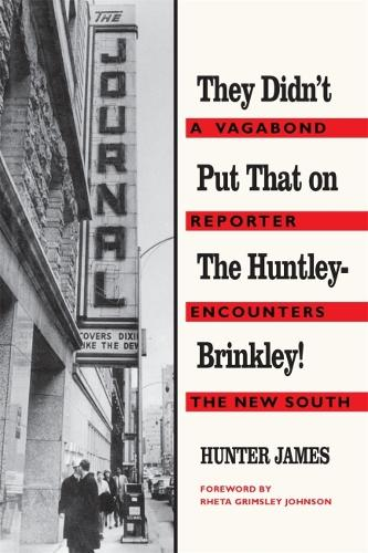 They Didn't Put That on the Huntley-Brinkley!: A Vagabond Reporter Encounters the New South (Paperback)