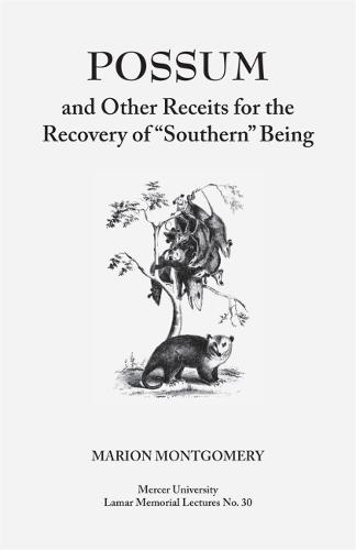 Possum and Other Receipts for the Recovery of Southern Being (Paperback)