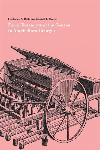 Farm Tenancy and the Census in Antebellum Georgia (Paperback)