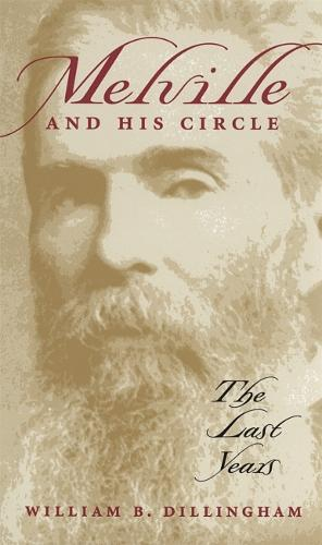 Melville and His Circle: The Last Years (Paperback)