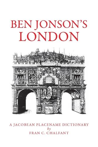 Ben Johnson's London: A Jacobean Place Name Dictionary (Paperback)