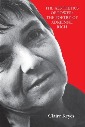 Aesthetics of Power: The Poetry of Adrienne Rich (Paperback)