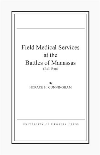 Field Medical Services at the Battle of Manassas (Paperback)