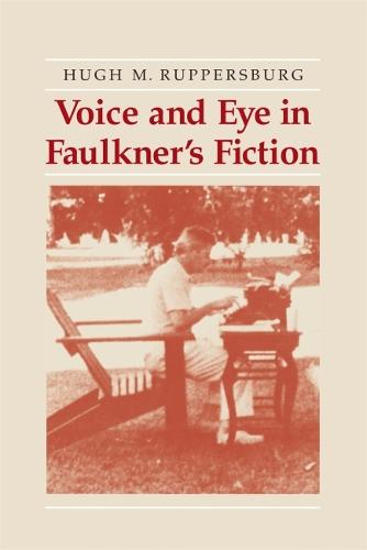 Voice and Eye in Faulkner's Fiction (Paperback)
