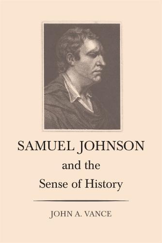 Samuel Johnson and the Sense of History (Paperback)