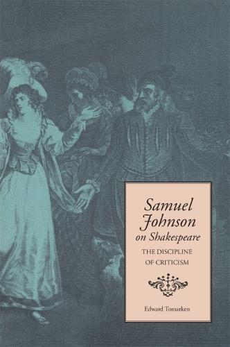 Samuel Johnson on Shakespeare: The Discipline of Criticism (Paperback)