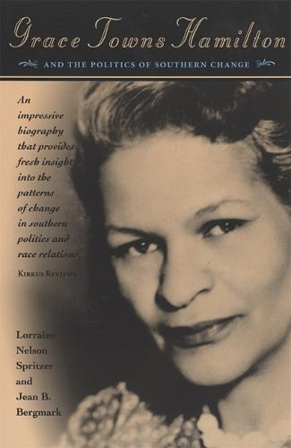 Grace Towns Hamilton and the Politics of Southern Change (Paperback)