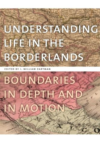 Understanding Life in the Borderlands: Boundaries in Depth and in Motion - Studies in Security and International Affairs (Paperback)