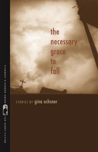 The Necessary Grace to Fall (Paperback)
