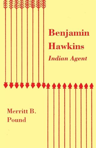 Benjamin Hawkins, Indian Agent (Paperback)