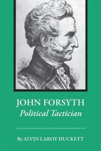 John Forsyth: Political Tactician (Paperback)