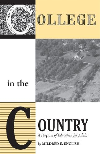 College in the Country: A Program of Education for Adults (Paperback)