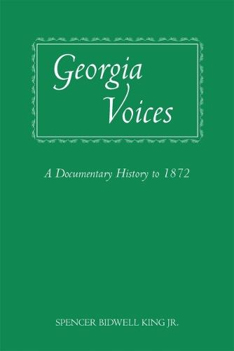 Georgia Voices: A Documentary History to 1872 (Paperback)