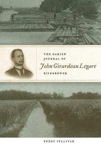 THE DARIEN JOURNAL OF JOHN GIRARDEAU LEGARE, RICEGROWER (Hardback)