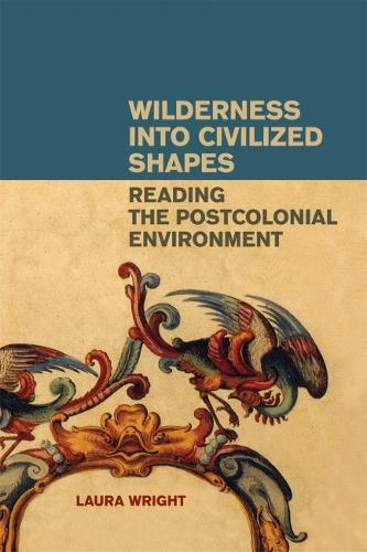 Wilderness Into Civilized Shapes (Paperback)