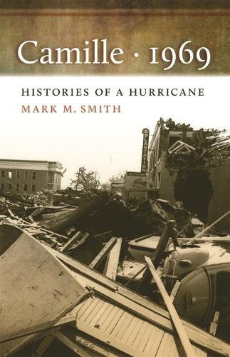 Camille, 1969: Histories of a Hurricane (Hardback)
