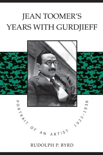 Jean Toomer's Years with Gurdjieff: Portrait of an Artist, 1923-1936 (Paperback)
