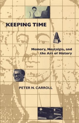 Keeping Time: Memory, Nostalgia, and the Art of History (Paperback)