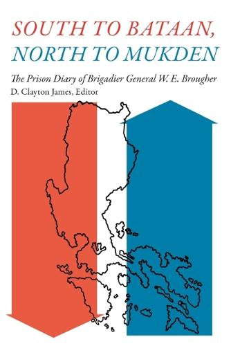 South to Bataan, North to Mukden: The Prison Diary of Brigadier General W. E. Brougher (Paperback)