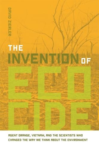 The Intervention of Ecocide: Agent Orange, Vietnam and the Scientists Who Changed the Way We Think about the Environment (Hardback)
