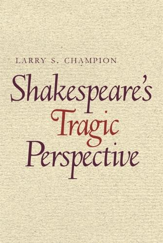 Shakespeare's Tragic Perspective (Paperback)